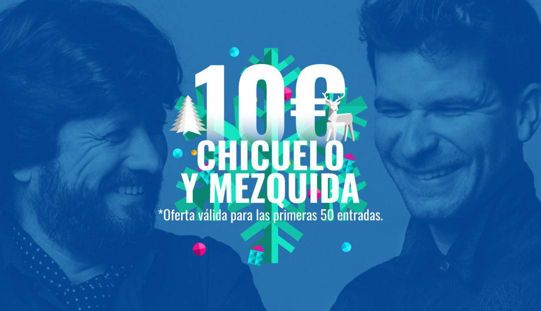 Nuestra oferta navideña de hoy: las 50 primeras entradas para el concierto de Chicuelo y Mezquida a 10 euros